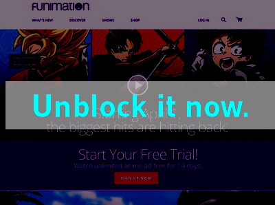 Click here to unblock Funimation